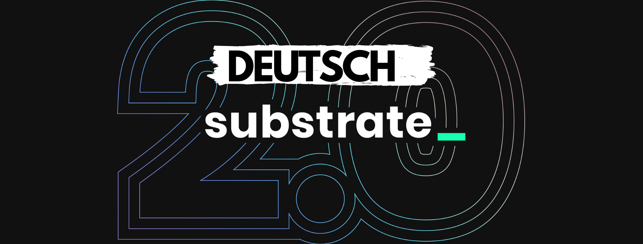 Substrate 2.0 ist hier