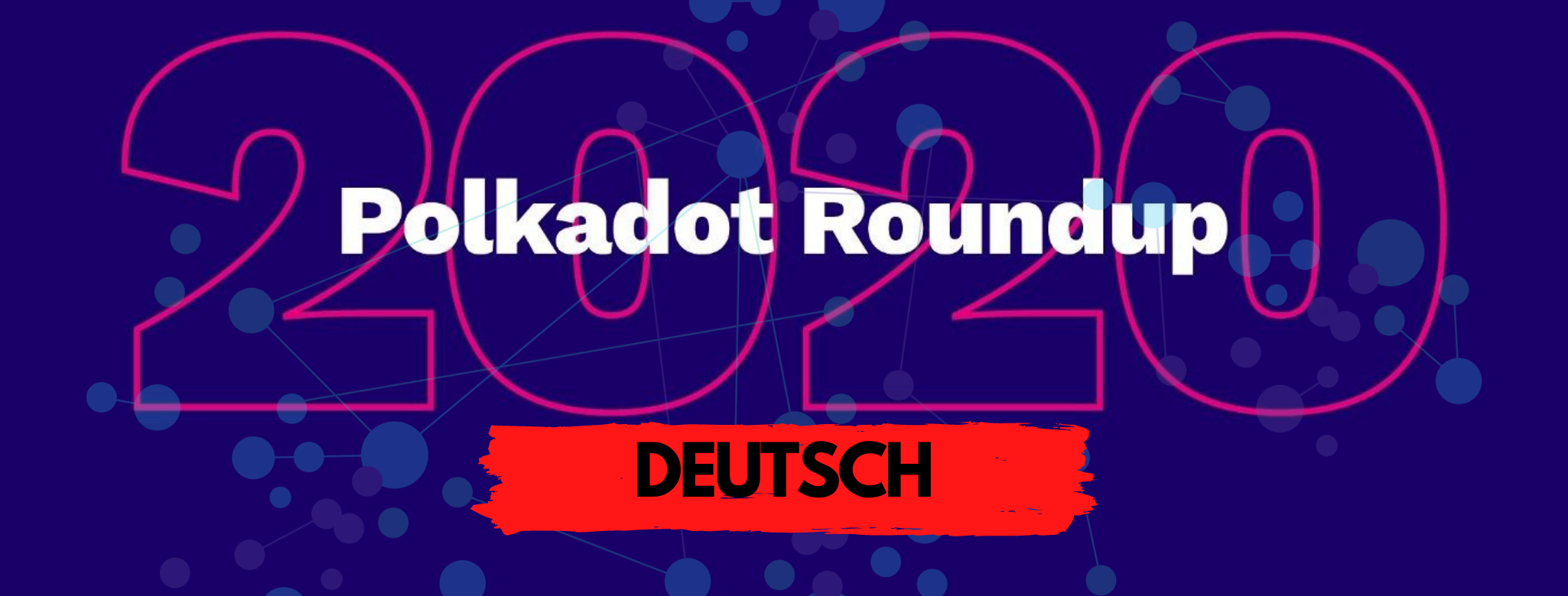 Polkadot Roundup 2020 deutsch